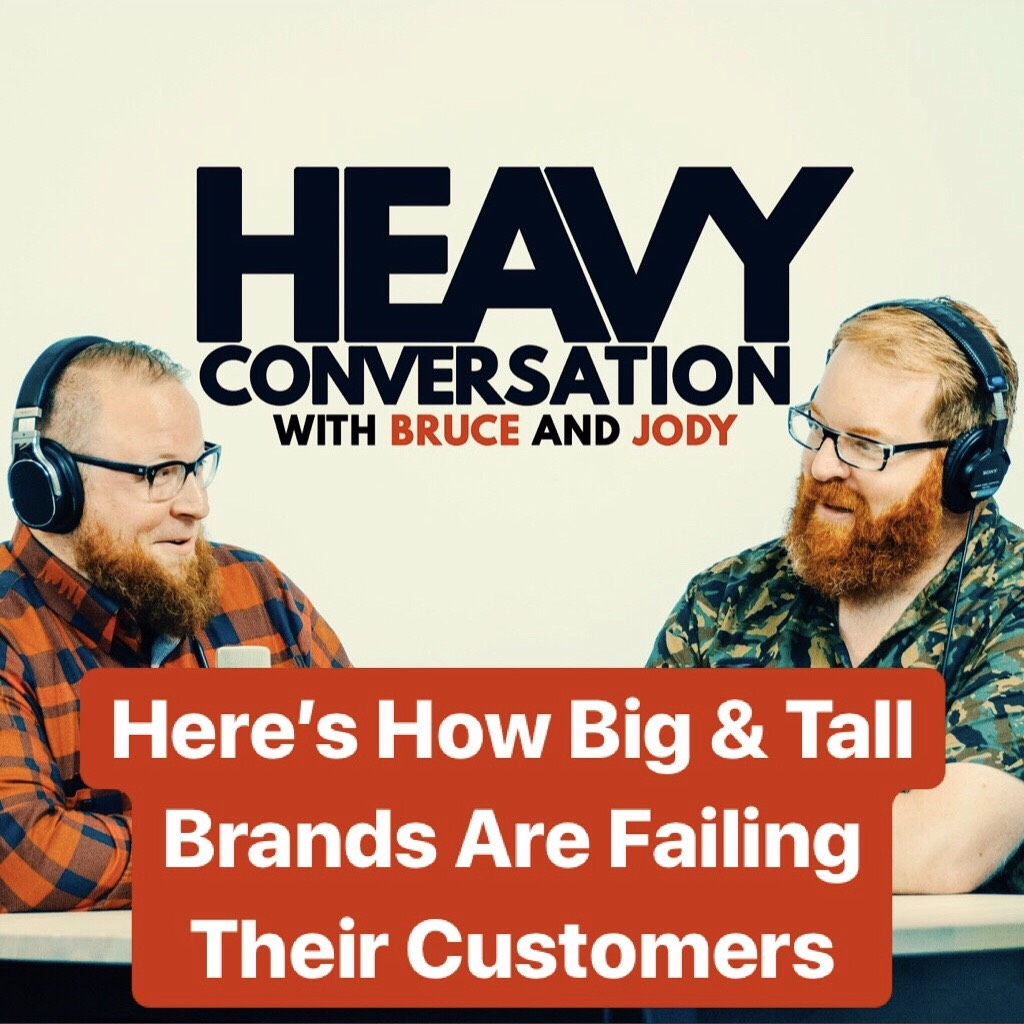 Episode 79: Here's How Big & Tall Brands Are Failing Their Customers