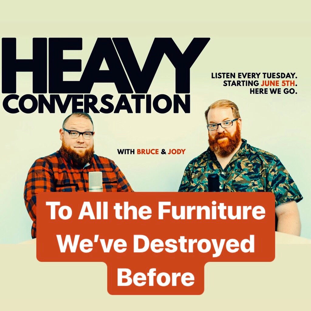 Episode 75: To All the Furniture We've Destroyed Before