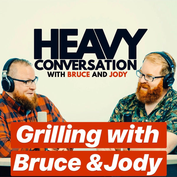 62: Grilling With Bruce & Jody