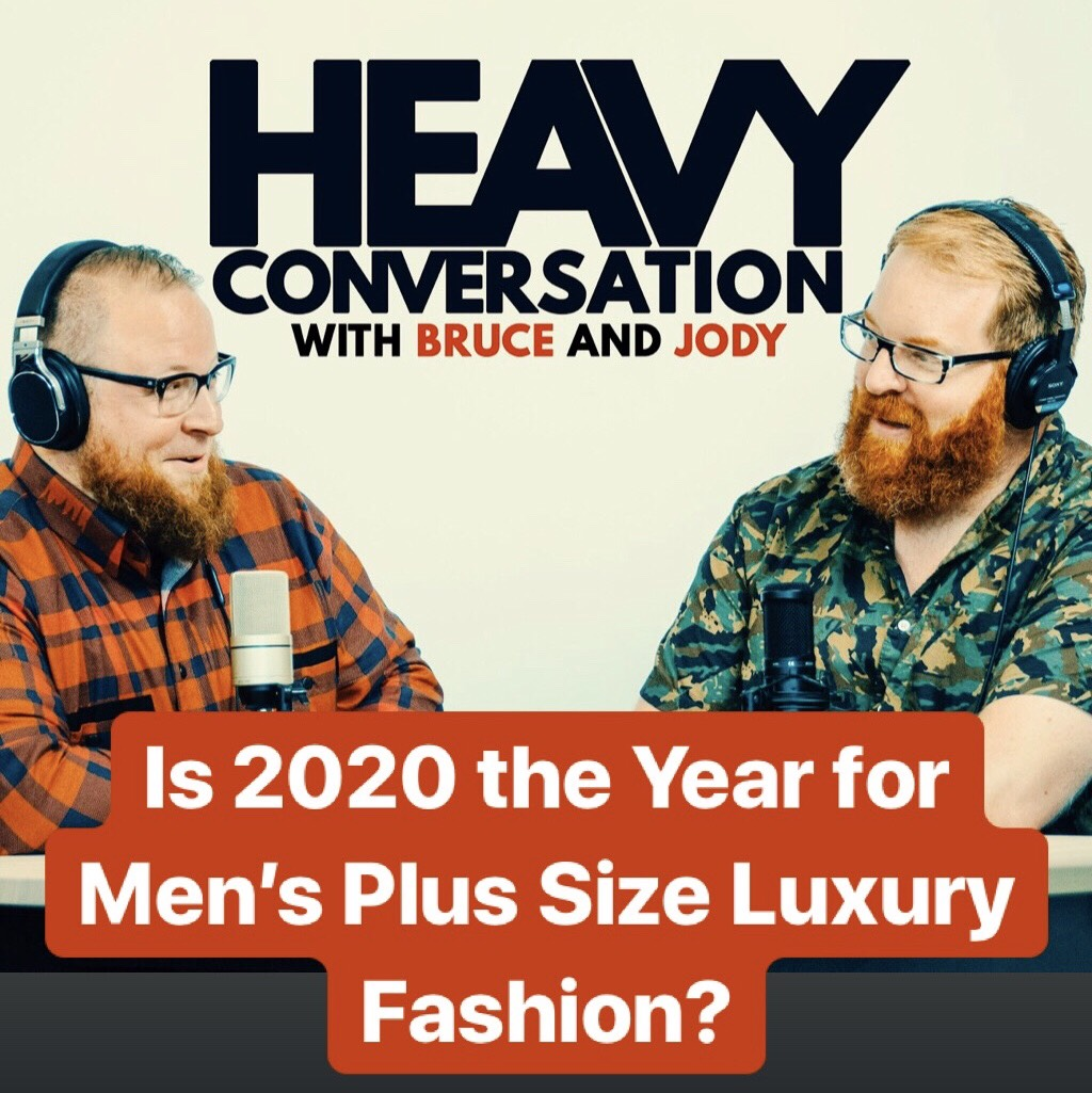 Episode 86: Is 2020 the Year for Men's Plus Size Luxury Fashion?