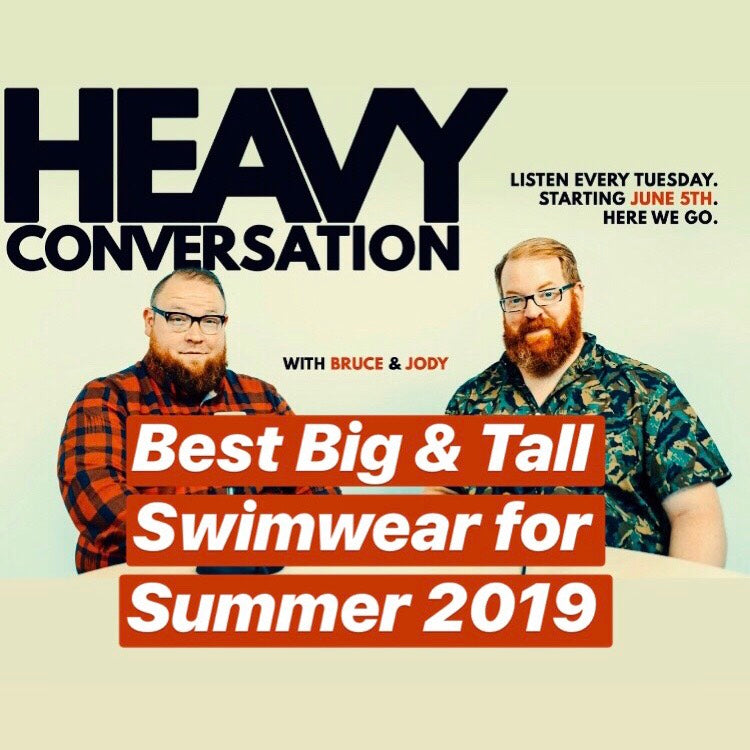 Episode 55: Best Big & Tall Swimwear for Summer 2019