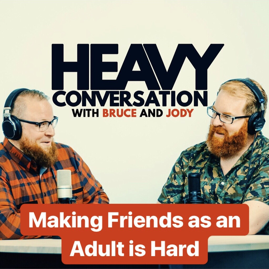 Episode 80: Making Friends as an Adult is Hard