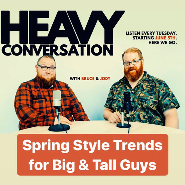 Episode 95: Spring Style Trends for Big & Tall Guys