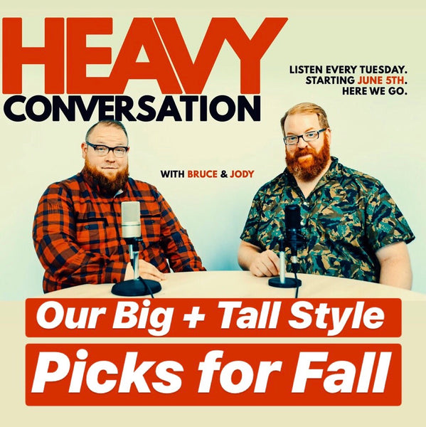Episode 71: Our Big & Tall Style Picks for Fall
