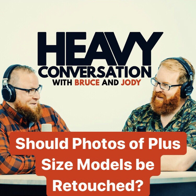 Episode 94: Should Photos of Plus Size Models be Retouched?