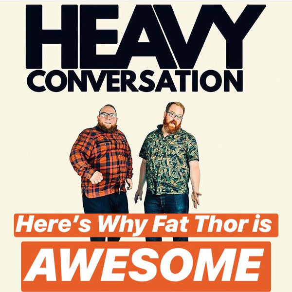 Episode 50: Here's Why Fat Thor is AWESOME