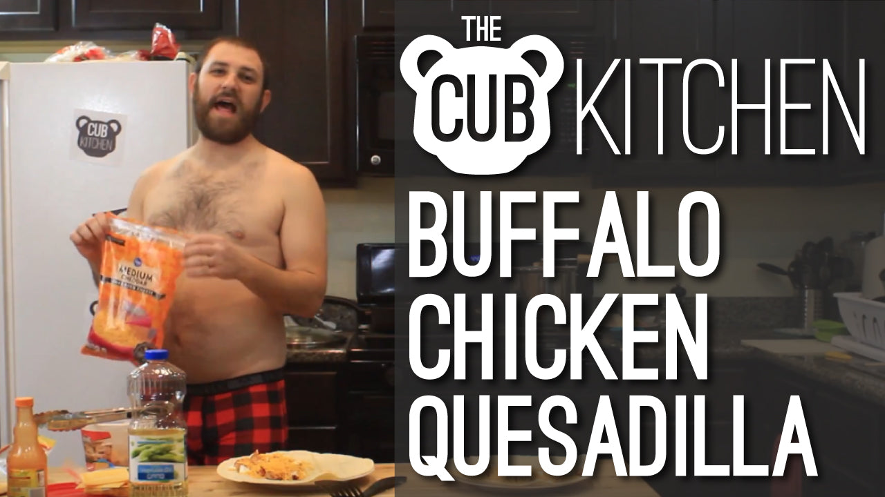 CUB KITCHEN - Season 1 - Episode 16 - BUFFALO CHICKEN QUESADILLA