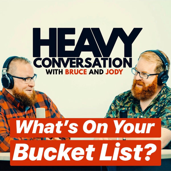 Episode 64: Whats On Your Bucket List?