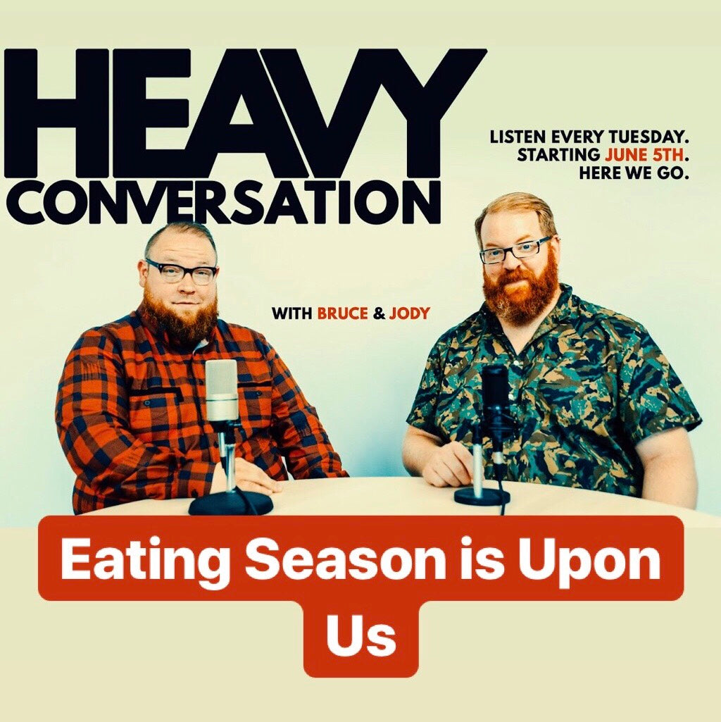 Episode 78: Eating Season is Upon Us