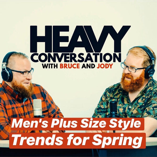 Episode 51: Men's Plus Size Style Trends for Spring