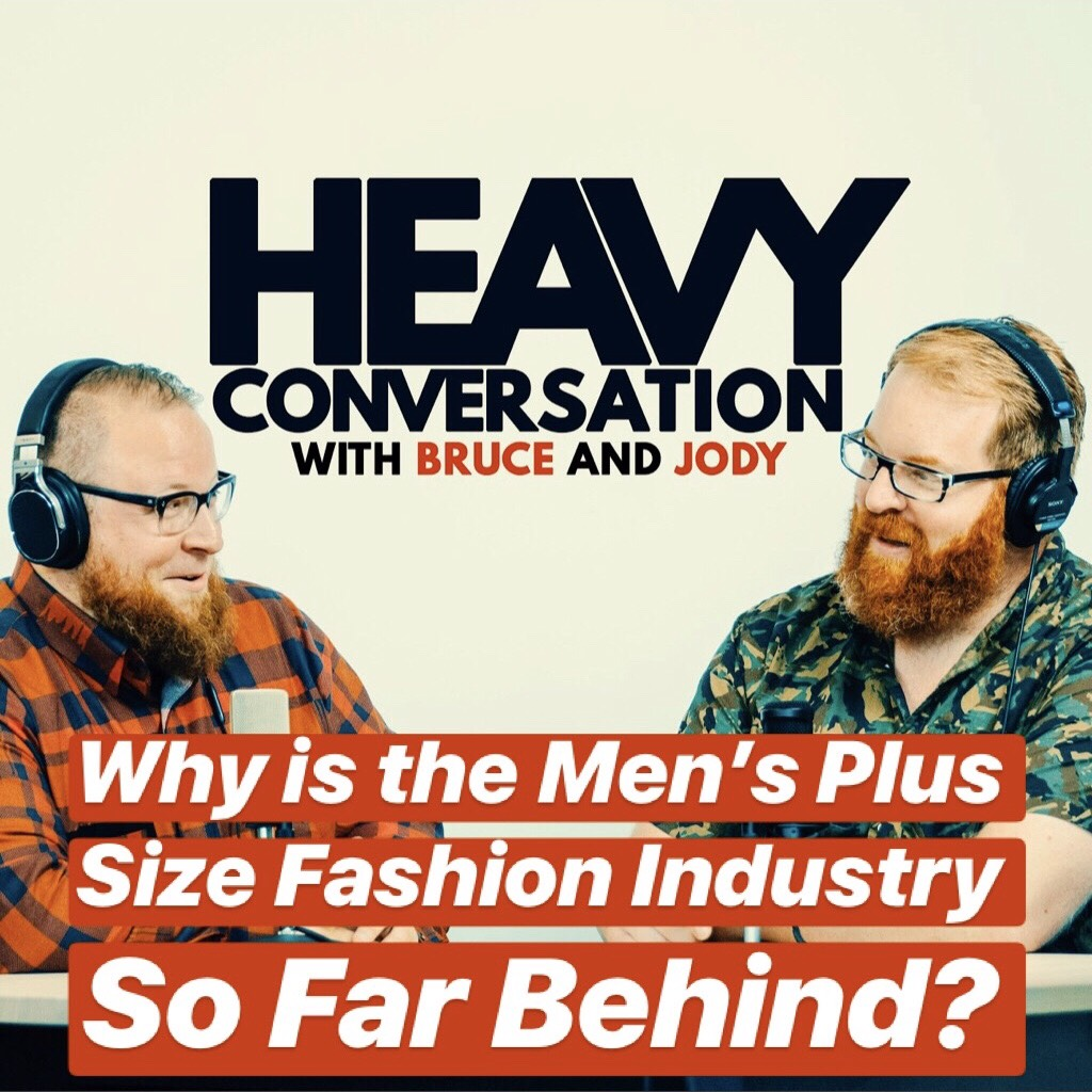 Episode 69: Why is the Men's Plus Size Fashion Industry So Far Behind?