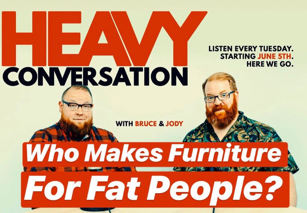 Episode 14: Who Makes Furniture for Fat People?