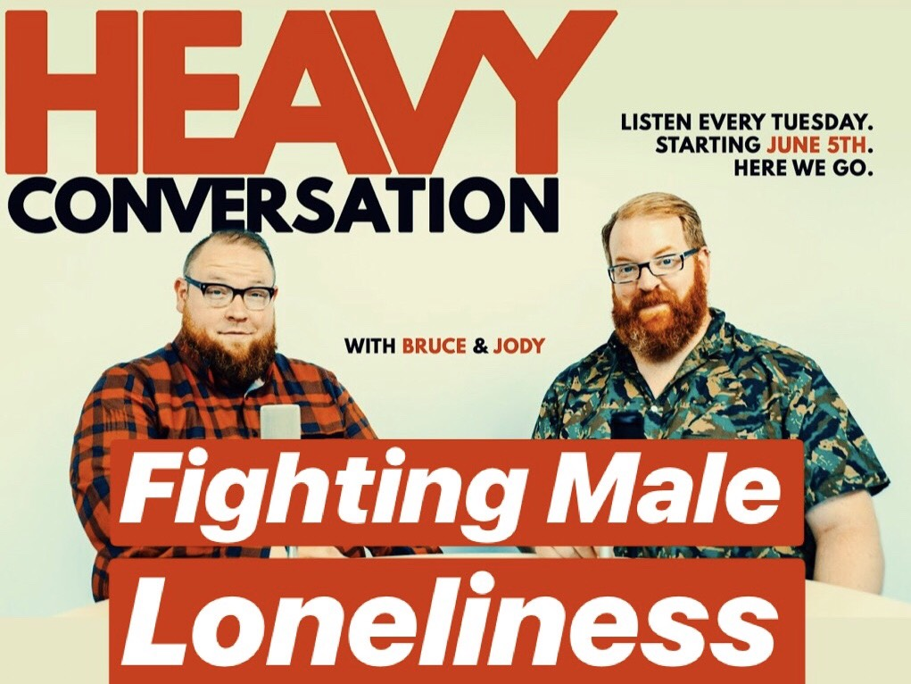 Episode 15: Fighting Male Loneliness