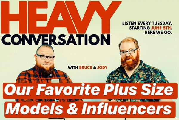 Episode 16: Our Favorite Plus Size Male Models & Influencers Vol. 1