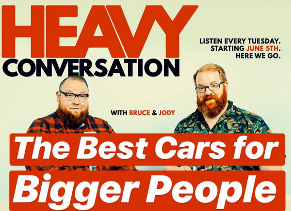 EPISODE 17: The Best Cars for Bigger People