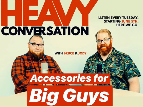 Episode 20: Accessories for Big Guys: It's a Love-Hate Relationship