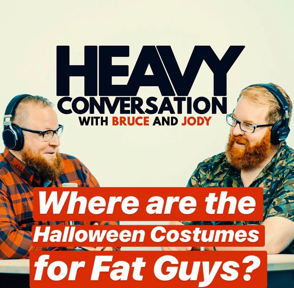 Episode 21: Where are the Halloween Costumes for Fat Guys?