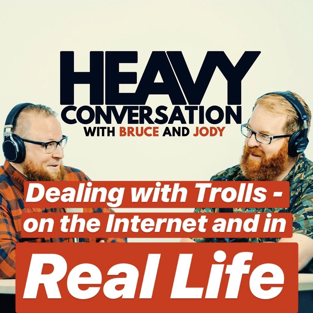 Episode 25: Dealing with Trolls - on the Internet and in Real Life