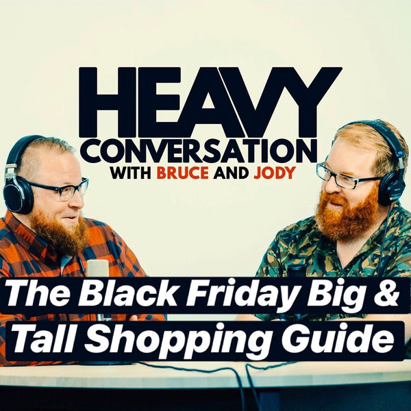 Episode 26: The Black Friday Big & Tall Shopping Guide