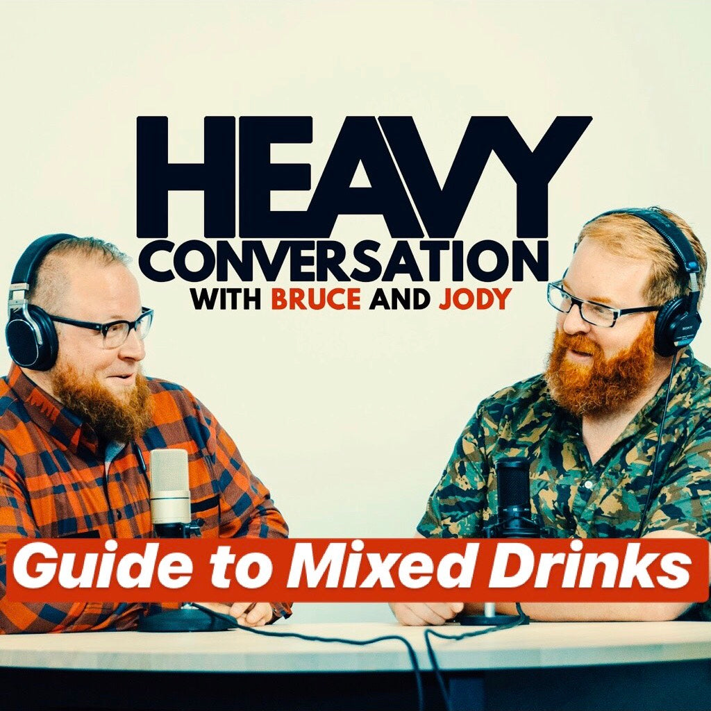Episode 27: The Heavy Conversation Guide to Mixed Drinks