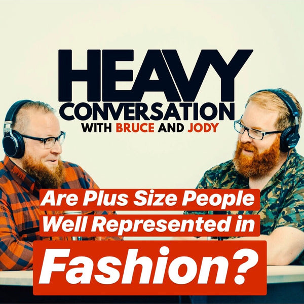 Episode 28: Are Plus Size People Well Represented in Fashion?