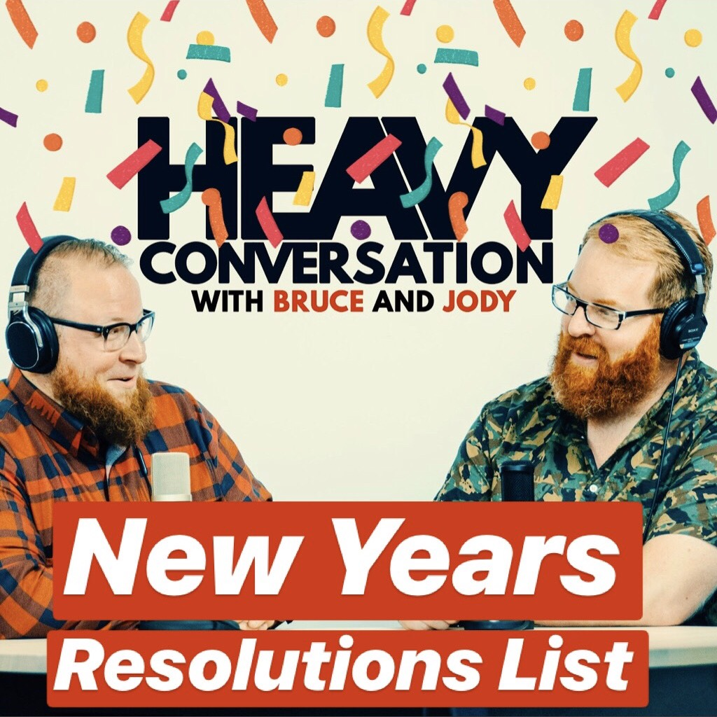 Episode 32: Heavy Conversation New Years Resolutions List