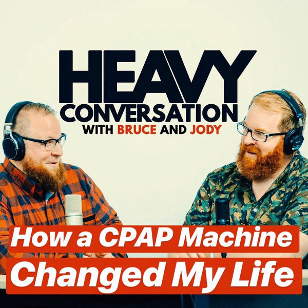 Episode 35: How a CPAP Machine Changed My Life
