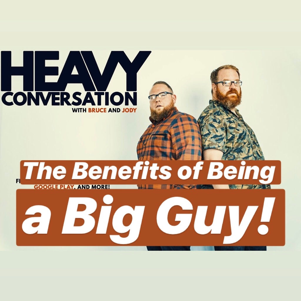 Episode 38: The Benefits of Being a Big Guy