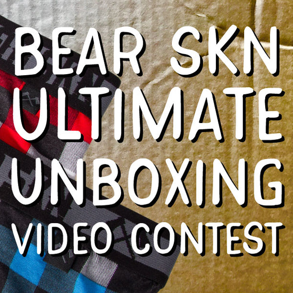 Bear Skn Underwear Unboxing Video Contest