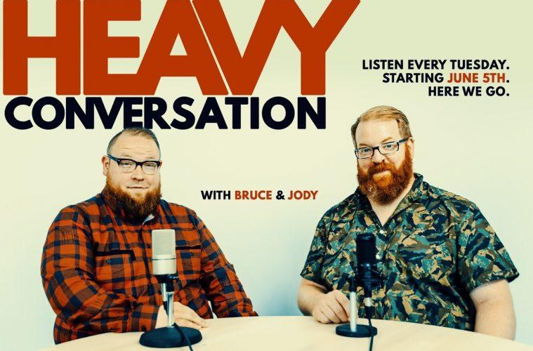INTRODUCING THE HEAVY CONVERSATION PODCAST