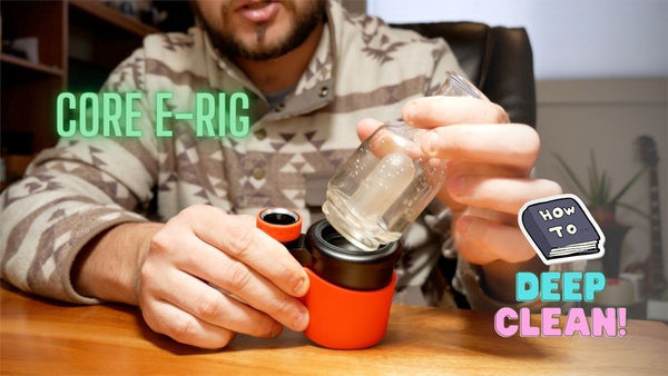 How to Clean your Core e-rig | Urbanistic Vapes