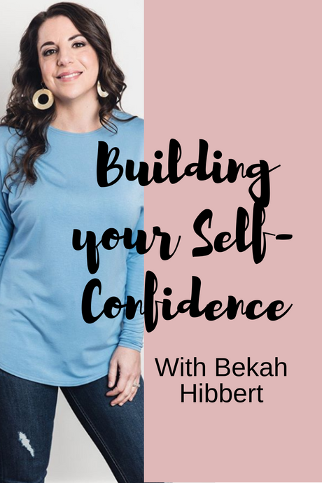 Building Your Self-Confidence Part I