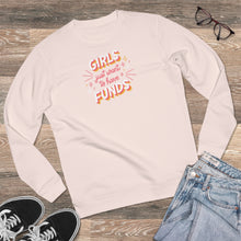 Load image into Gallery viewer, Girls Just Wanna Have Funds Sweatshirt