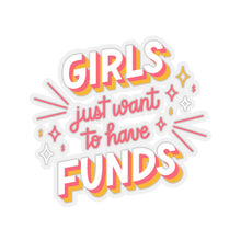 Load image into Gallery viewer, Girls Just Wanna Have Funds Sticker