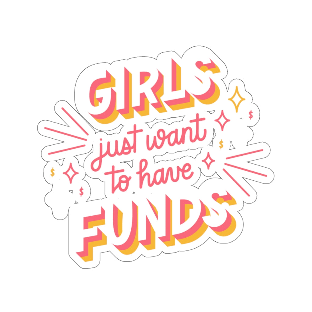 Girls Just Wanna Have Funds Sticker