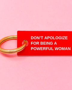 Don't Apologize Keychain