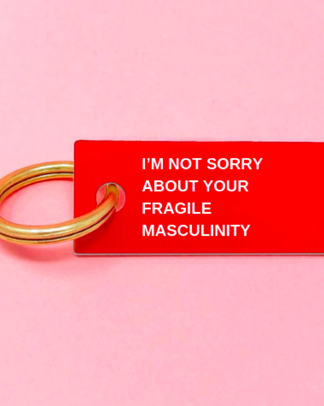 Not Sorry Keychain