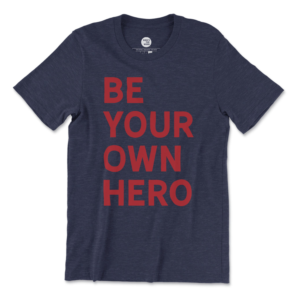 Be Your Own Hero Unisex Short-Sleeve T-Shirt