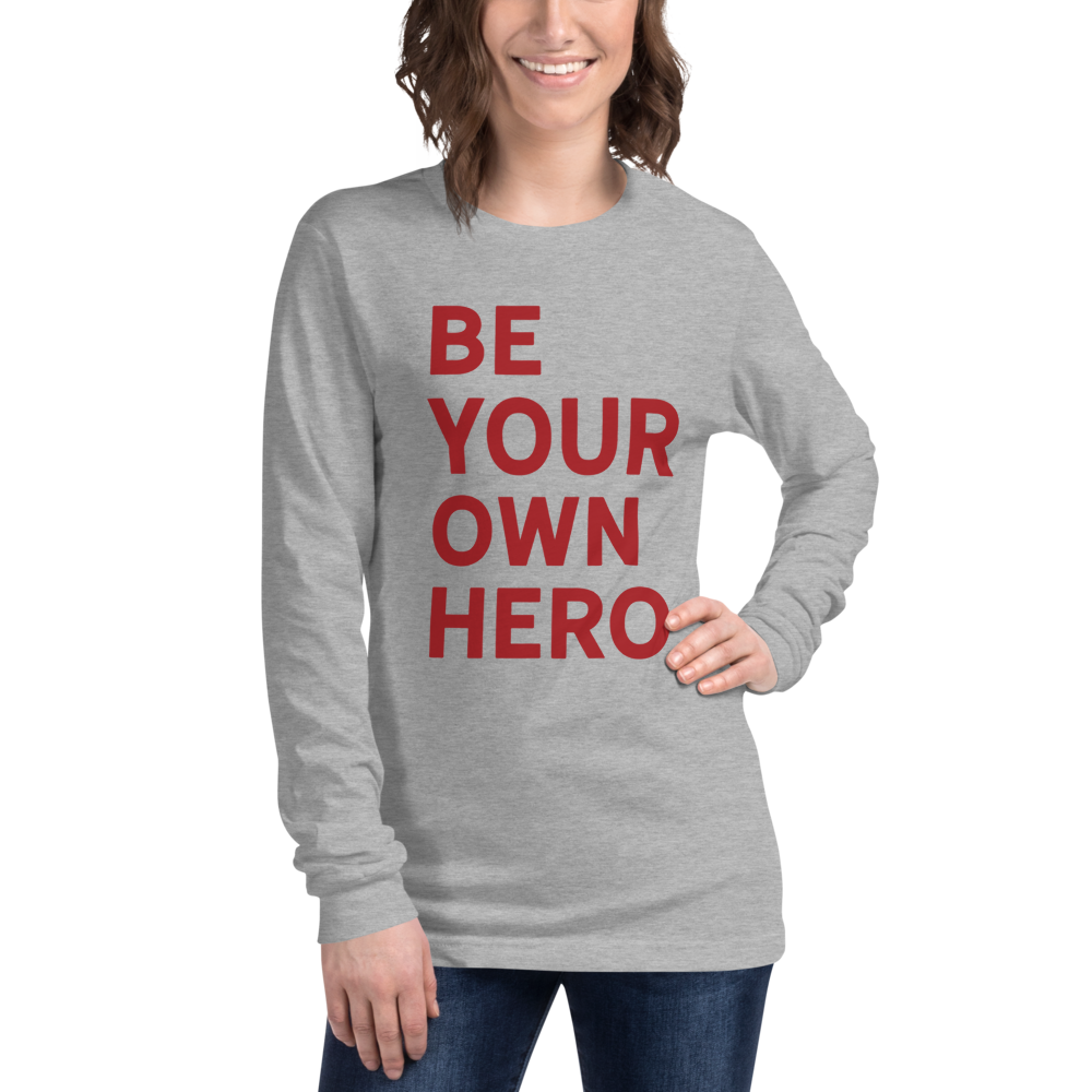 Be Your Own Hero Unisex Long Sleeve Tee