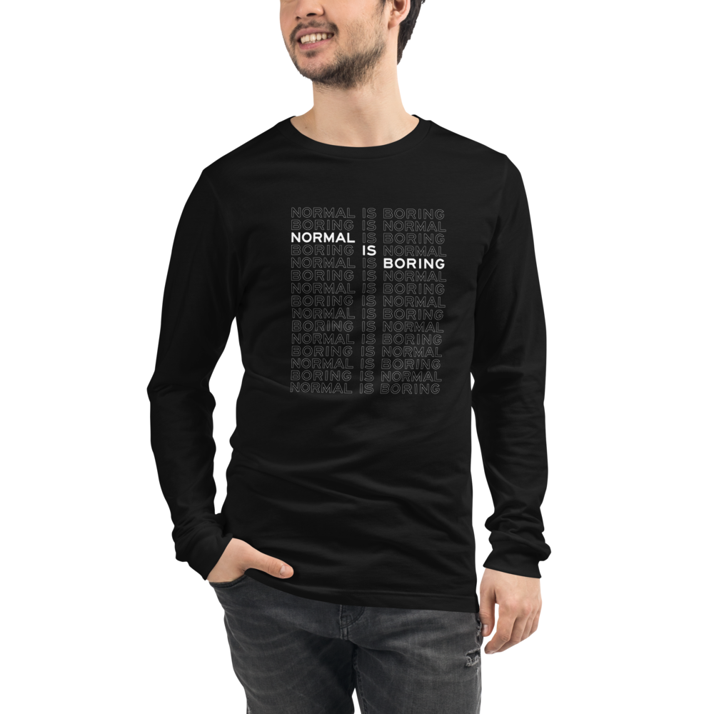 Normal Is Boring Men's Long Sleeve Tee