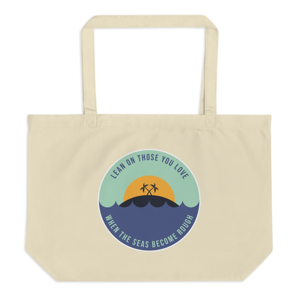 Lean on Those You Love Large Organic Tote Bag