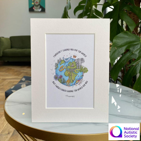 Personalised art print 'I wouldn't change you for the world'