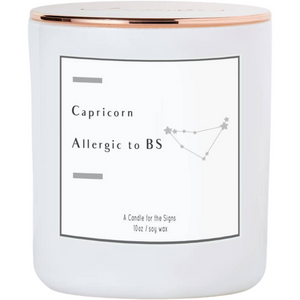 Capricorn - Allergic to BS - Luxe Scented Soy Candle