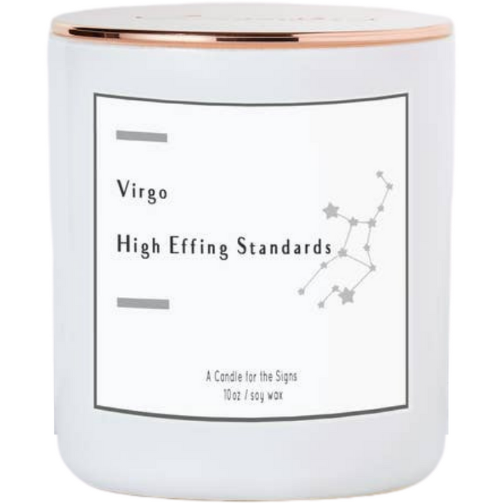 Virgo - High Effing Standards - Luxe Scented Soy Candle - HER Home Design