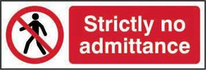 Strictly No Admittance Sign, Rigid 1mm PVC Board (600mm x 200mm)