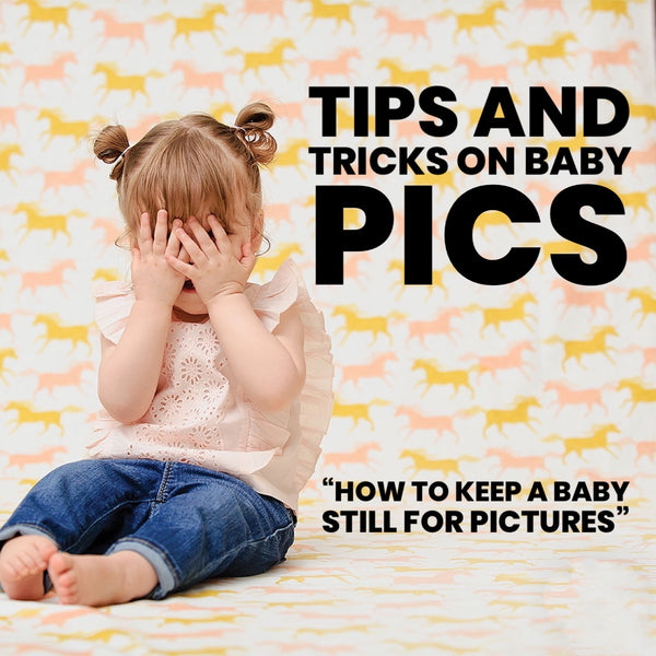 Tips and Tricks on Baby Pics