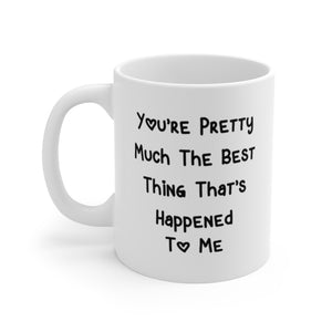 "For Couples ""Best Thing Thats Happened To Me"" White Ceramic Coffee Mug - 11oz or 15oz - DCups"