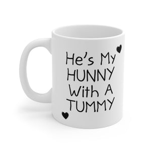 "For Couples ""He's My Hunny With A Tummy"" White Ceramic Coffee Mug - 11oz or 15oz - DCups"