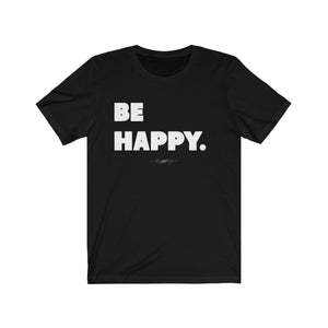 "Bold ""Be Happy"" Unisex Short Sleeve Tee - DCups"