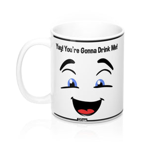 "Face ""Yay! You're Gonna Drink Me!"" Mug 11oz - DCups"